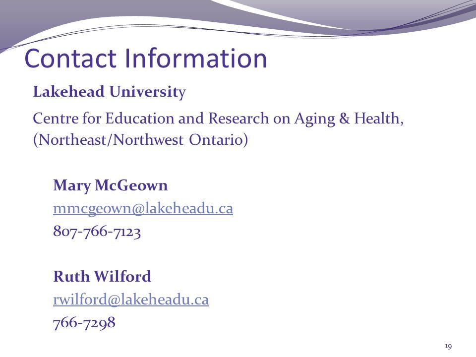 University Team Northern Ontario – Lakehead University Ruth Wilford Dr.