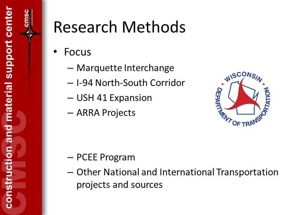 Research Methods Focus – Marquette Interchange – I-94 North-South Corridor – USH 41 Expansion – ARRA Projects – PCEE Program – Other National and International Transportation projects and sources
