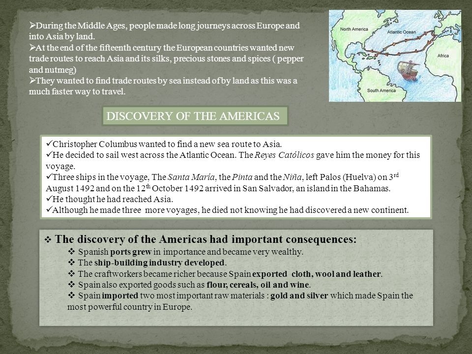 DISCOVERY OF THE AMERICAS  During the Middle Ages, people made long journeys across Europe and into Asia by land.