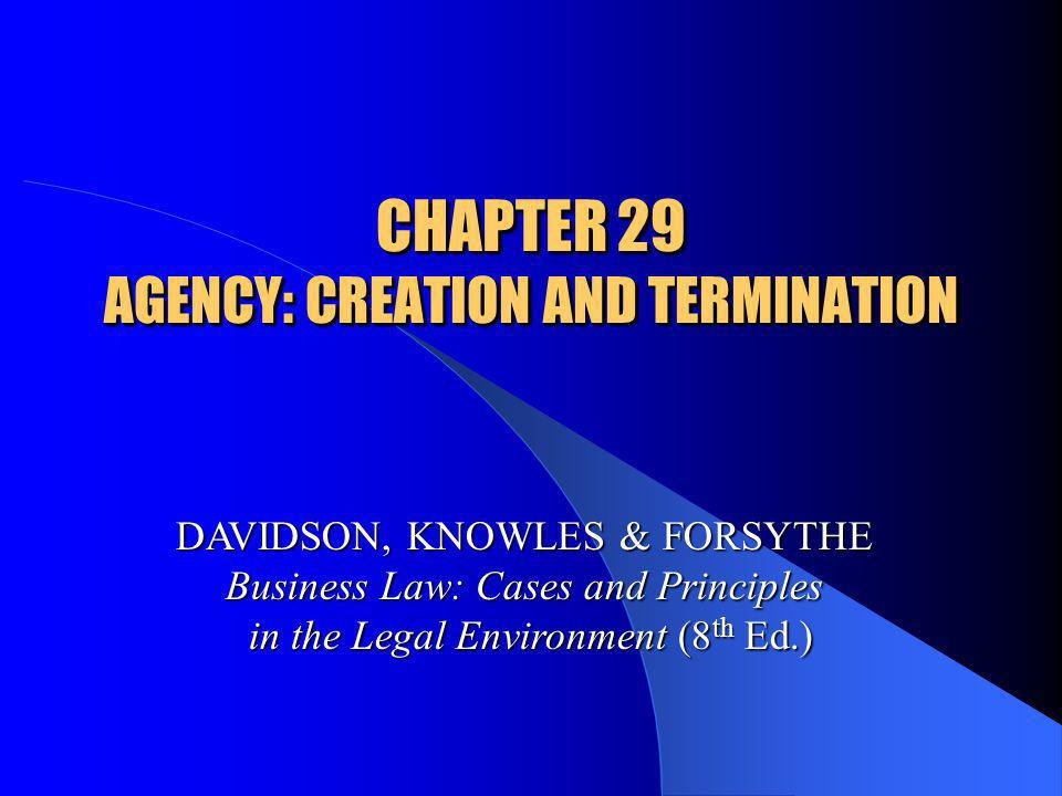 © 2004 West Legal Studies in Business A Division of Thomson Learning BUSINESS LAW: Cases & Principles Davidson Knowles Forsythe 8 th Ed.