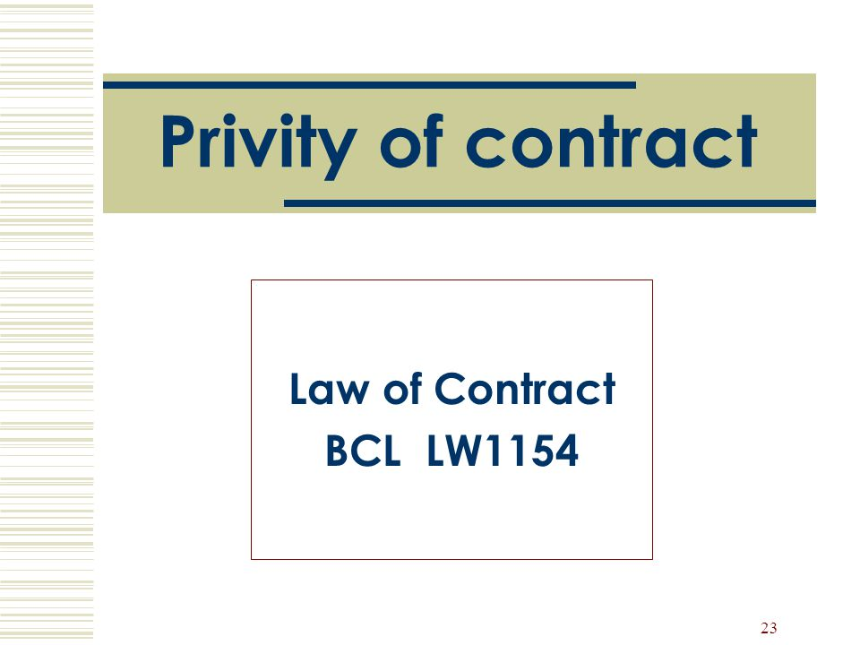 23 Privity of contract Law of Contract BCL LW1154