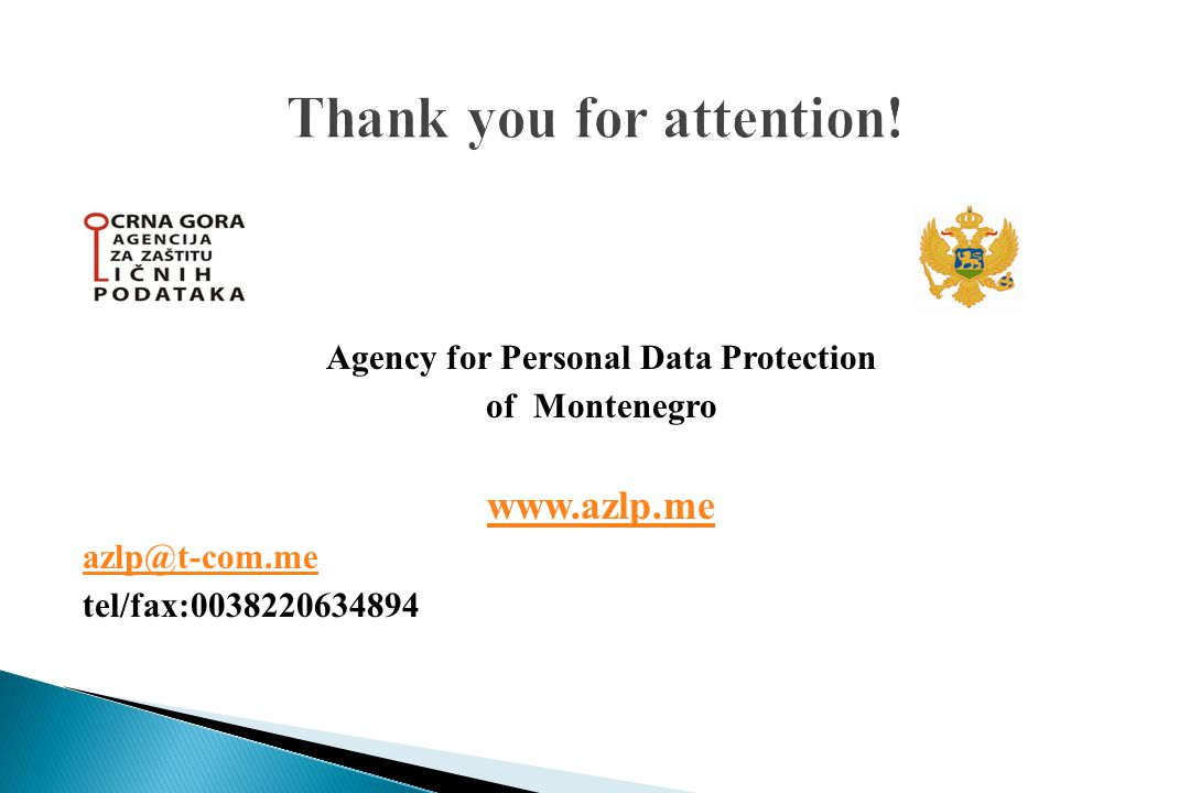 Agency for Personal Data Protection of Montenegro www.azlp.me azlp@t-com.me tel/fax:0038220634894