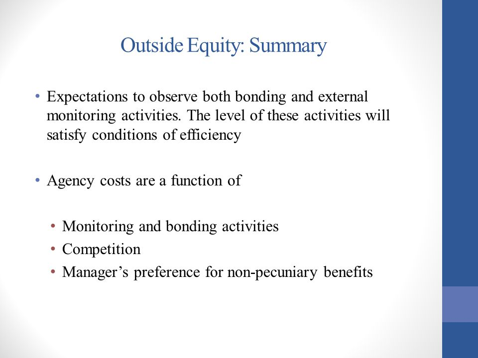 Outside Equity: Summary Expectations to observe both bonding and external monitoring activities. The level of these activities will satisfy conditions
