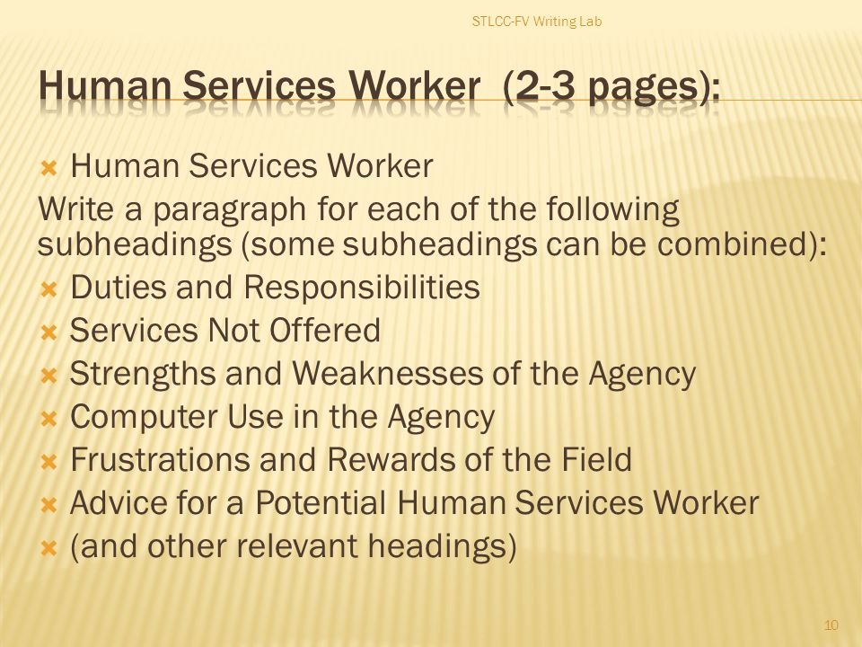  Human Services Worker Write a paragraph for each of the following subheadings (some subheadings can be combined):  Duties and Responsibilities  Se