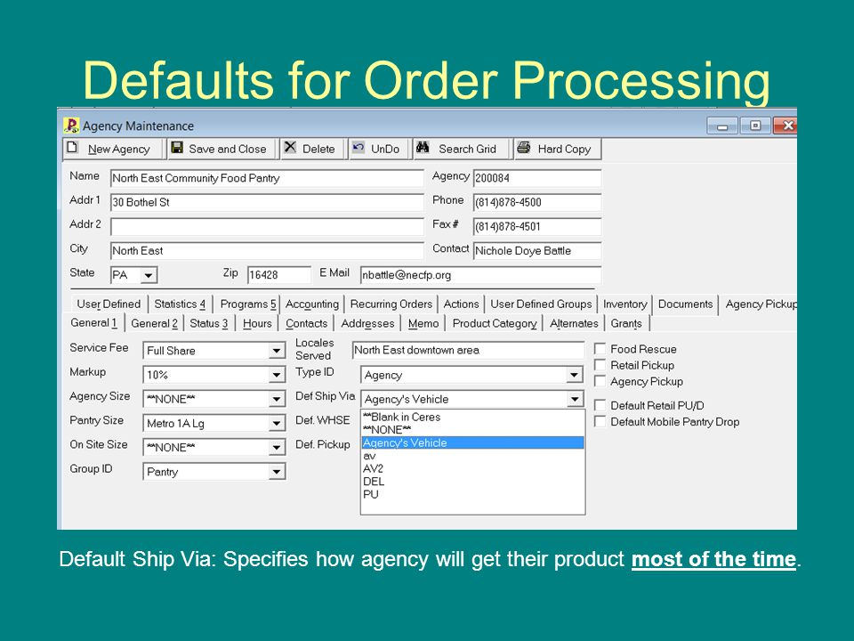 Defaults for Order Processing Default Ship Via: Specifies how agency will get their product most of the time.