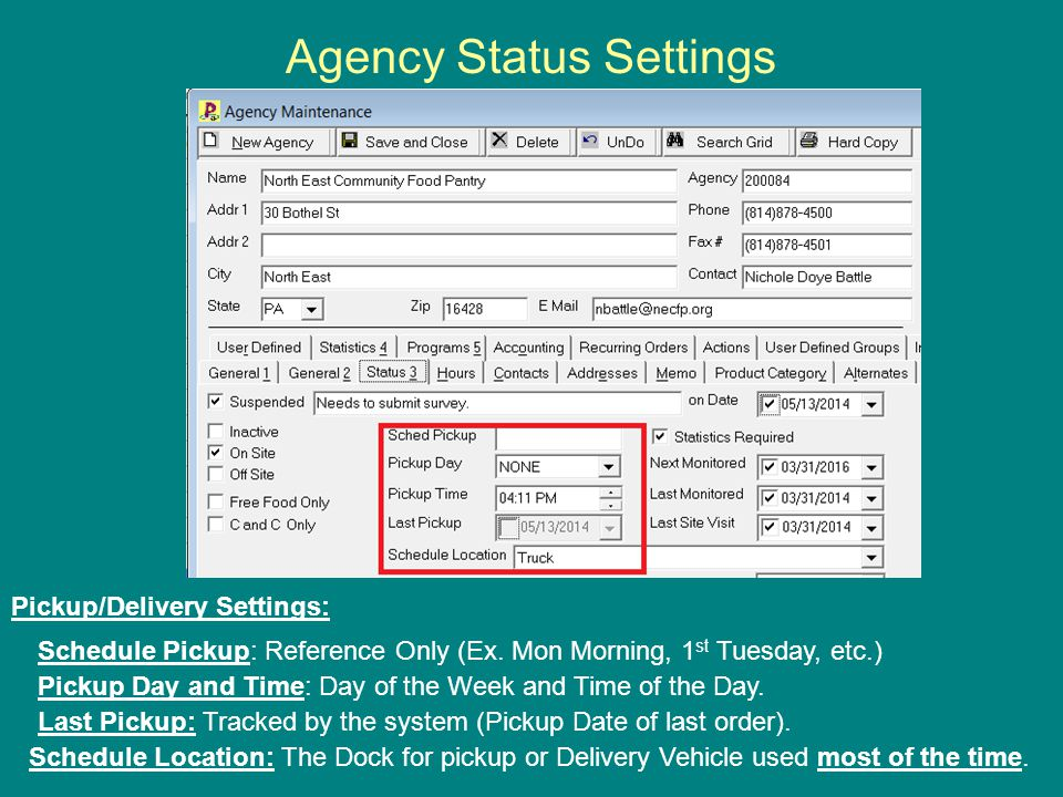 Agency Status Settings Pickup/Delivery Settings: Schedule Pickup: Reference Only (Ex.