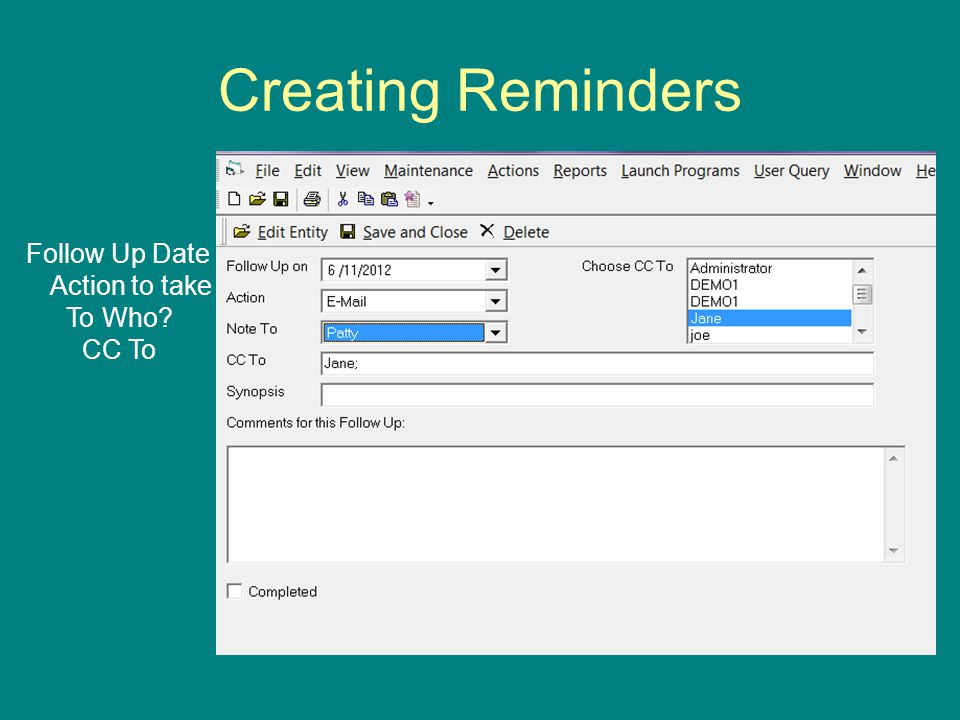 Creating Reminders Follow Up Date Action to take CC To To Who
