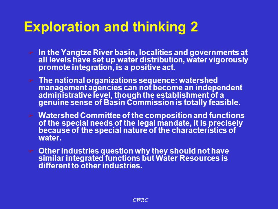 Exploration and thinking 2 F In the Yangtze River basin, localities and governments at all levels have set up water distribution, water vigorously promote integration, is a positive act.