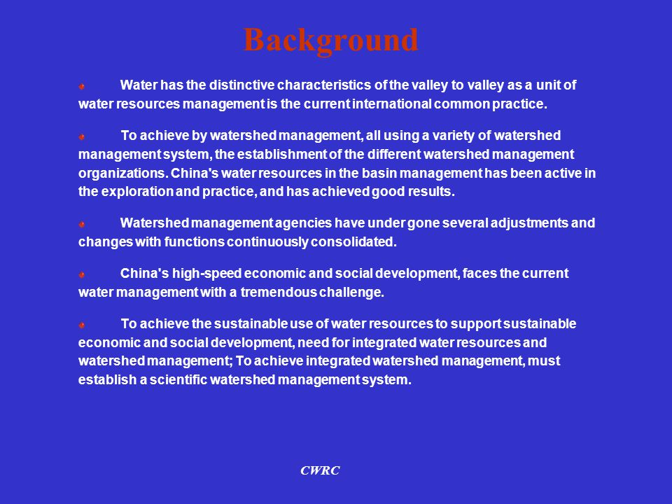 Background Water has the distinctive characteristics of the valley to valley as a unit of water resources management is the current international common practice.