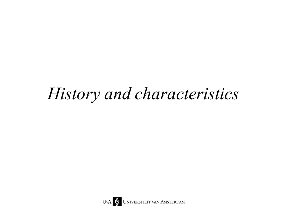 History and characteristics