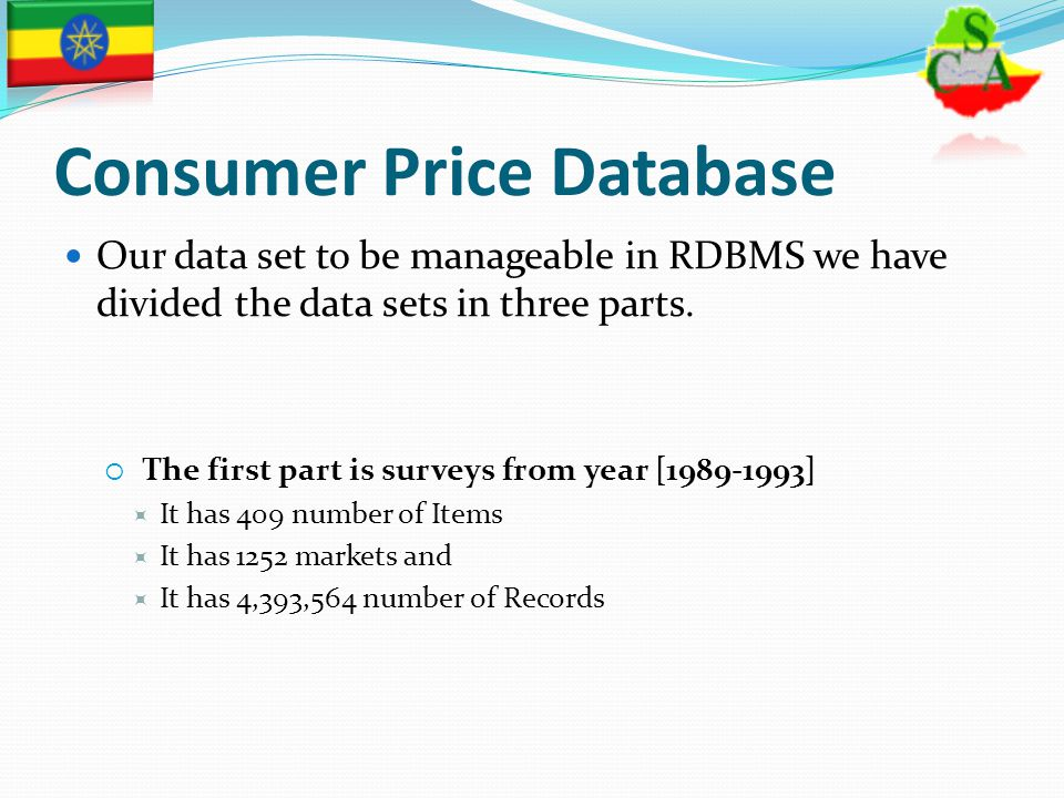Consumer Price Database Our data set to be manageable in RDBMS we have divided the data sets in three parts.  The first part is surveys from year [19