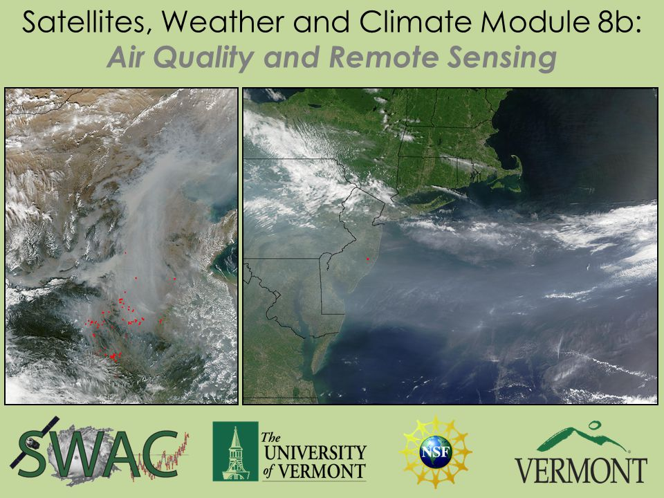 Satellites, Weather and Climate Module 8b: Air Quality and Remote Sensing