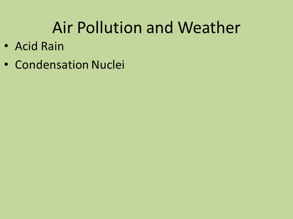 Air Pollution and Weather Acid Rain Condensation Nuclei