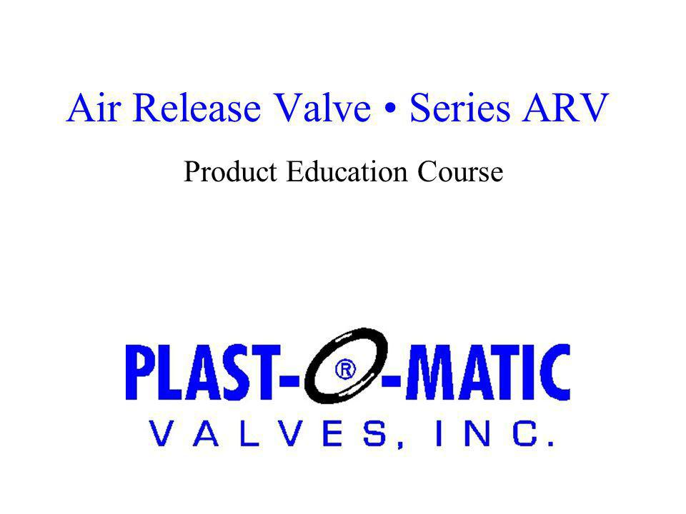 Air Release Valve Series ARV Product Education Course