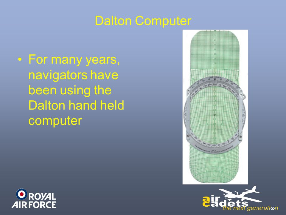 Dalton Computer For many years, navigators have been using the Dalton hand held computer