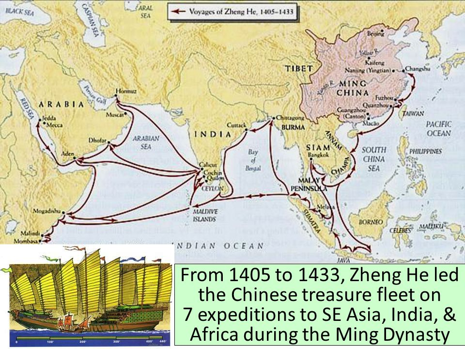 Early Exploration From 1405 to 1433, Zheng He led the Chinese treasure fleet on 7 expeditions to SE Asia, India, & Africa during the Ming Dynasty