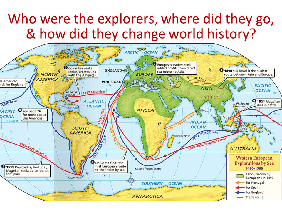 The Age of Exploration Who were the explorers, where did they go, & how did they change world history?
