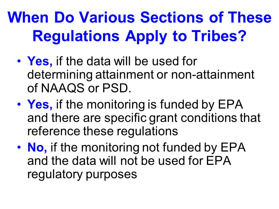 When Do Various Sections of These Regulations Apply to Tribes.