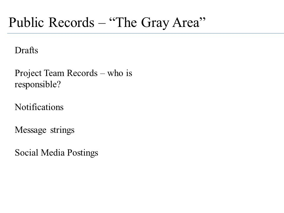 """Drafts Project Team Records – who is responsible? Notifications Message strings Social Media Postings Public Records – """"The Gray Area"""""""