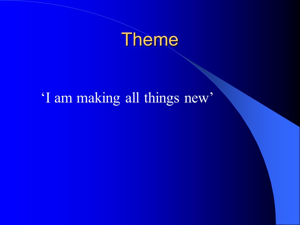 Theme 'I am making all things new'
