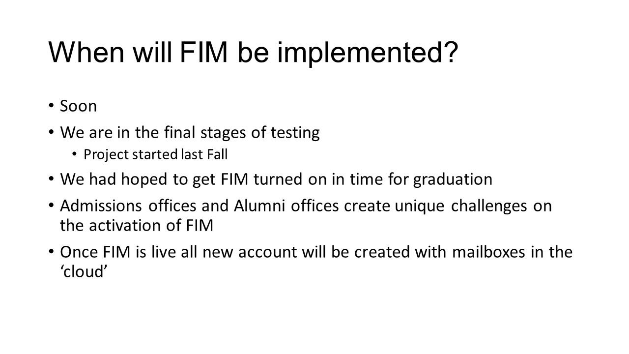 When will FIM be implemented.
