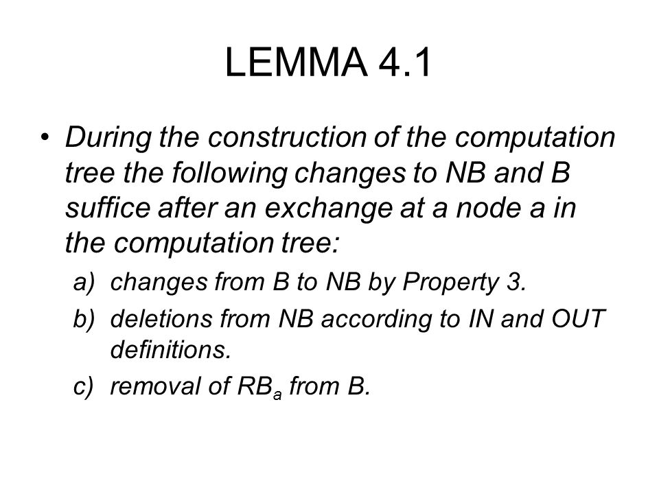 LEMMA 4.1 During the construction of the computation tree the following changes to NB and B suffice after an exchange at a node a in the computation tree: a)changes from B to NB by Property 3.