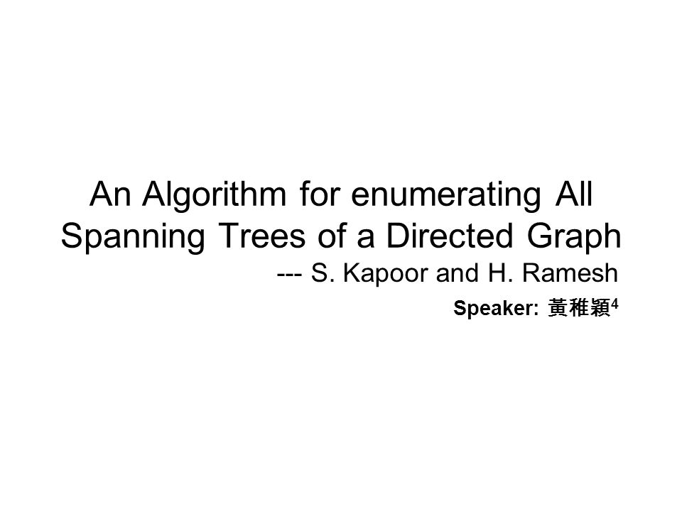 An Algorithm for enumerating All Spanning Trees of a Directed Graph --- S.