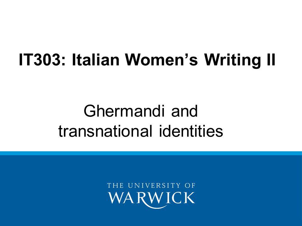 IT303: Italian Women's Writing II Ghermandi and transnational identities