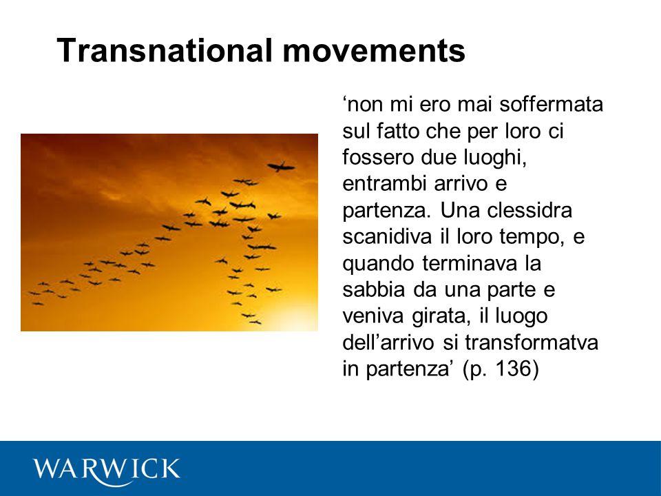 Transnational movements 'non mi ero mai soffermata sul fatto che per loro ci fossero due luoghi, entrambi arrivo e partenza.