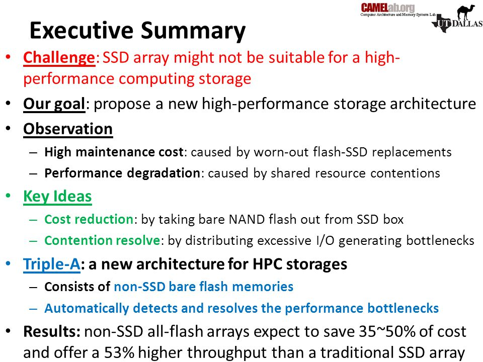 Executive Summary Challenge: SSD array might not be suitable for a high- performance computing storage Our goal: propose a new high-performance storag