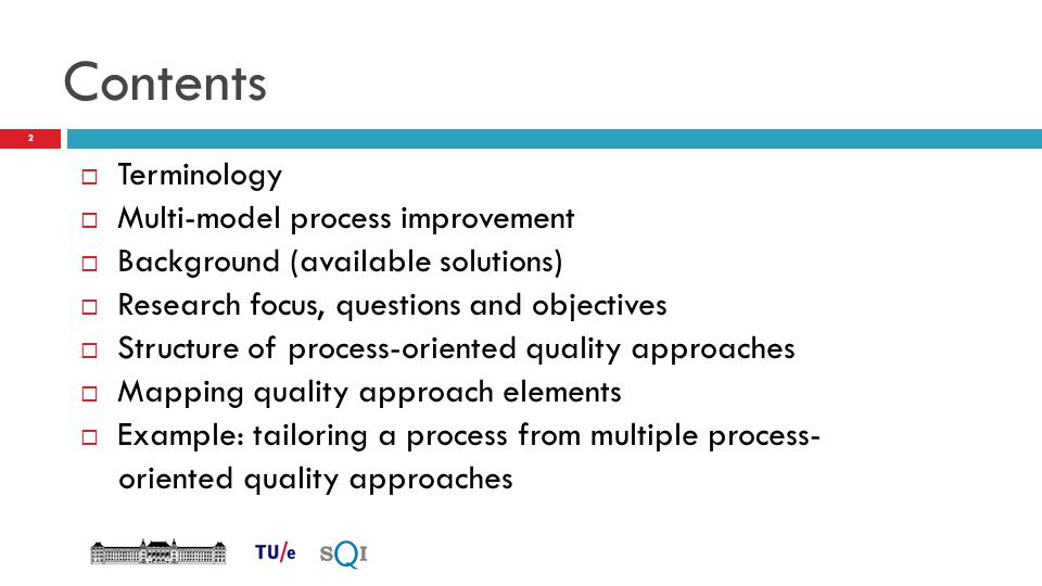 Contents  Terminology  Multi-model process improvement  Background (available solutions)  Research focus, questions and objectives  Structure of