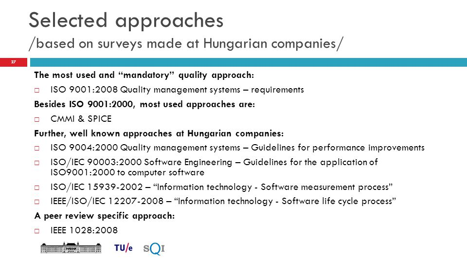 """Selected approaches /based on surveys made at Hungarian companies/ The most used and """"mandatory"""" quality approach:  ISO 9001:2008 Quality management"""
