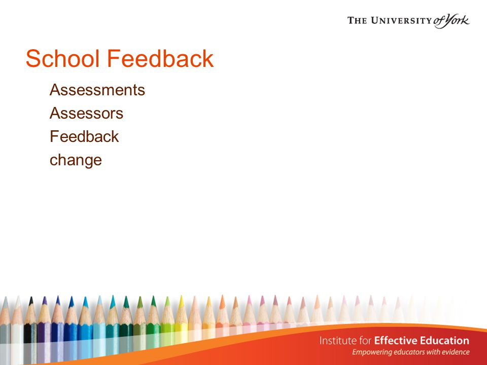 School Feedback Assessments Assessors Feedback change