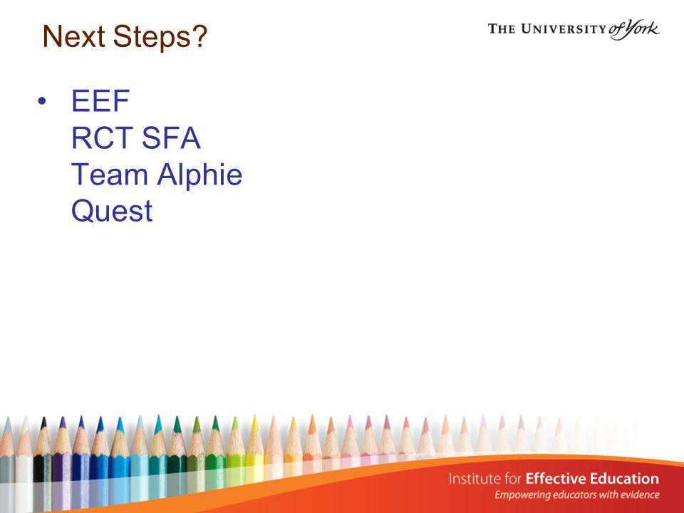 EEF RCT SFA Team Alphie Quest Next Steps