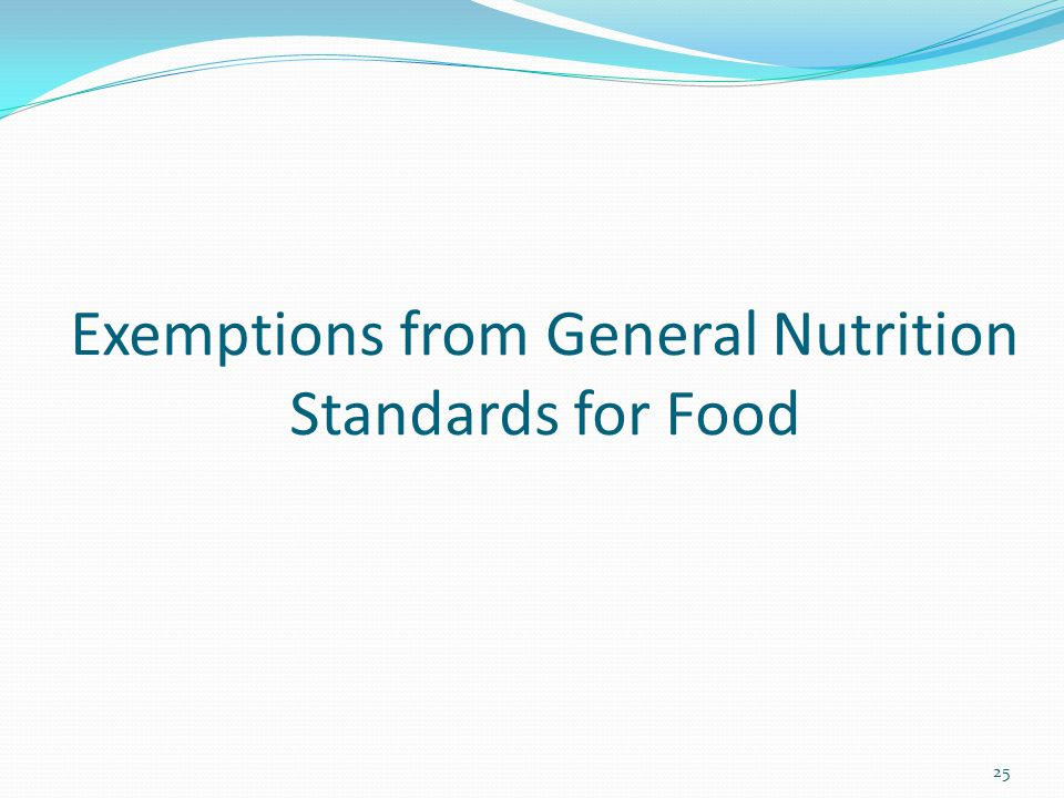 Exemptions from General Nutrition Standards for Food 25