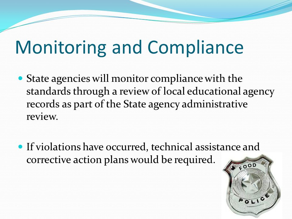 Monitoring and Compliance State agencies will monitor compliance with the standards through a review of local educational agency records as part of th
