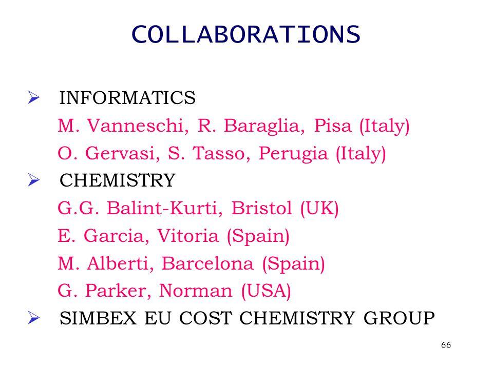 66 COLLABORATIONS  INFORMATICS M. Vanneschi, R. Baraglia, Pisa (Italy) O.