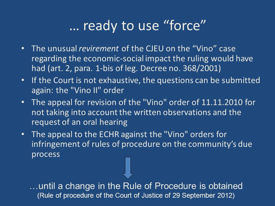 "… ready to use ""force"" The unusual revirement of the CJEU on the ""Vino"" case regarding the economic-social impact the ruling would have had (art. 2, p"