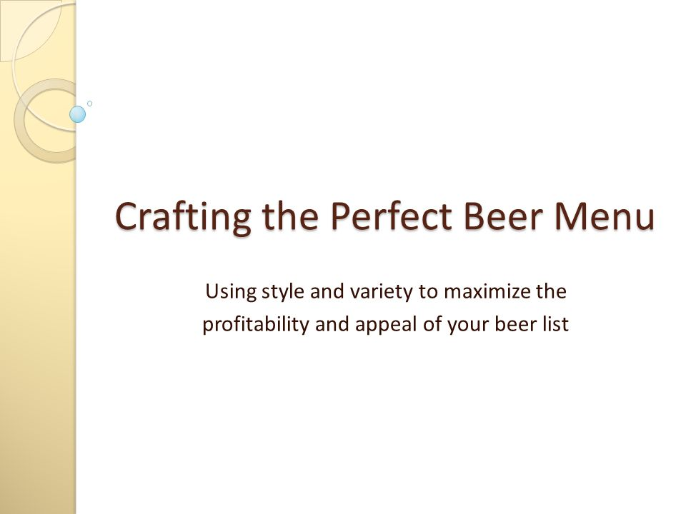 In the Long Run, Crafting a Successful Beer Menu isn't Rocket Science, just remember… Don't underestimate your clientele, they're likely more beer savvy than you think; Do offer tastes of draft beers for people unfamiliar with the brands; Do incorporate seasonality into your menu via Beers of the Month, Rotating Specialties or Bartender Selections; Don't worry about being different from your competitors, since specific beers unavailable elsewhere will keep customers coming back for more; Do make use of available information resources – web sites, beer magazines and books – and get your staff involved; Don't be afraid of change; and Do think of how your beer list reflects the status and reputation of your establishment.