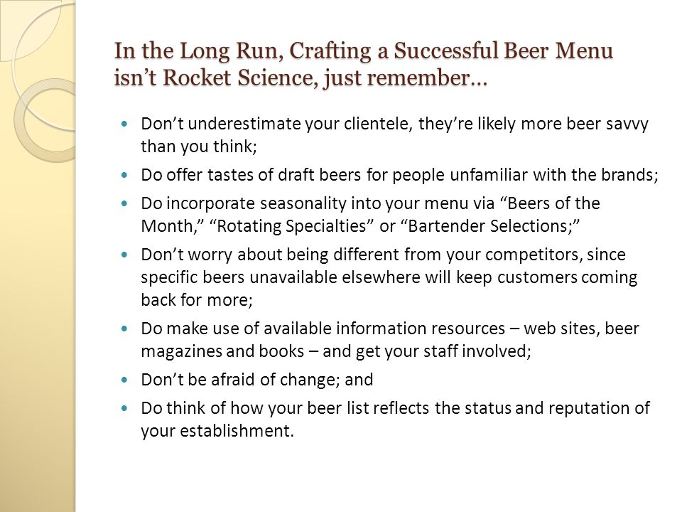 In the Long Run, Crafting a Successful Beer Menu isn't Rocket Science, just remember… Don't underestimate your clientele, they're likely more beer sav
