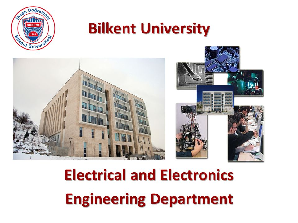 Bilkent University Electrical and Electronics Engineering Department