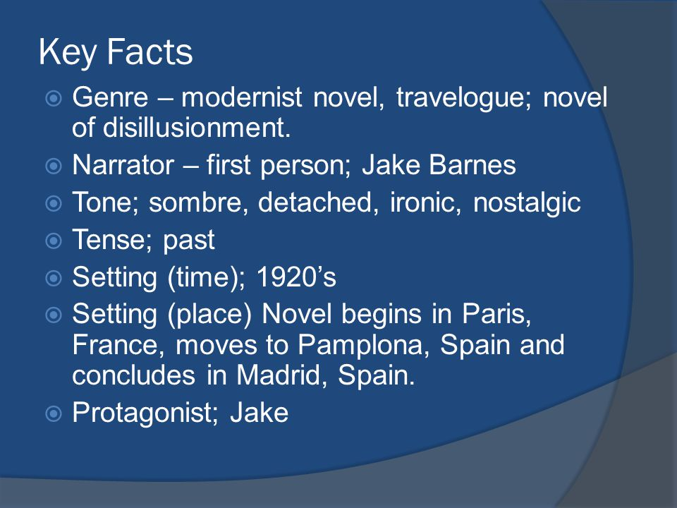 Key Facts  Genre – modernist novel, travelogue; novel of disillusionment.