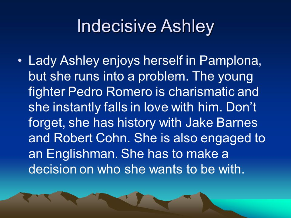 Indecisive Ashley Lady Ashley enjoys herself in Pamplona, but she runs into a problem.