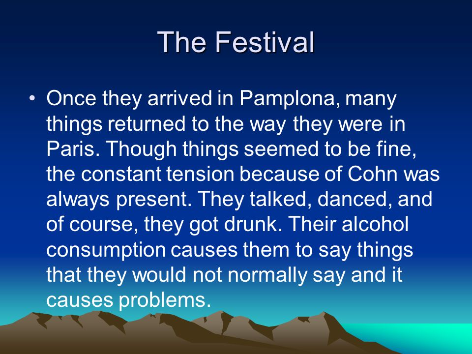 The Festival Once they arrived in Pamplona, many things returned to the way they were in Paris.