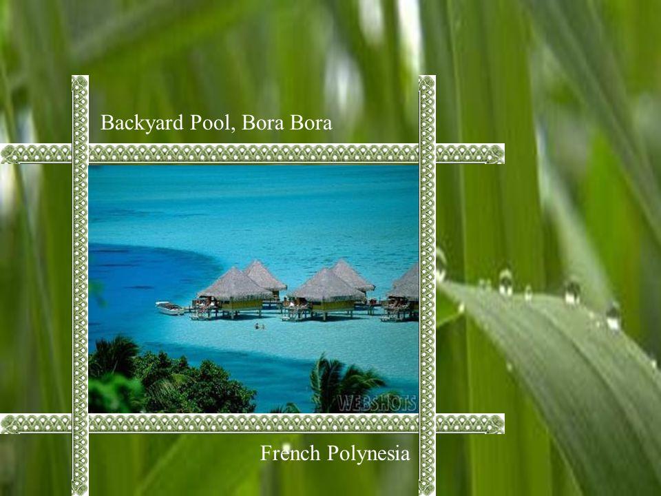 Backyard Pool, Bora Bora French Polynesia