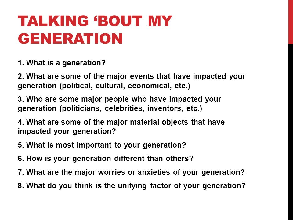 TALKING 'BOUT MY GENERATION 1. What is a generation.