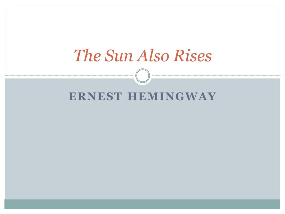 ERNEST HEMINGWAY The Sun Also Rises