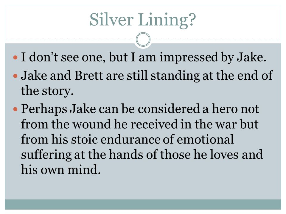 Silver Lining. I don't see one, but I am impressed by Jake.