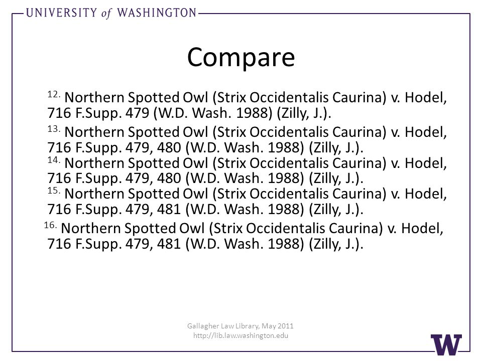 Gallagher Law Library, May 2011 http://lib.law.washington.edu Compare 12.