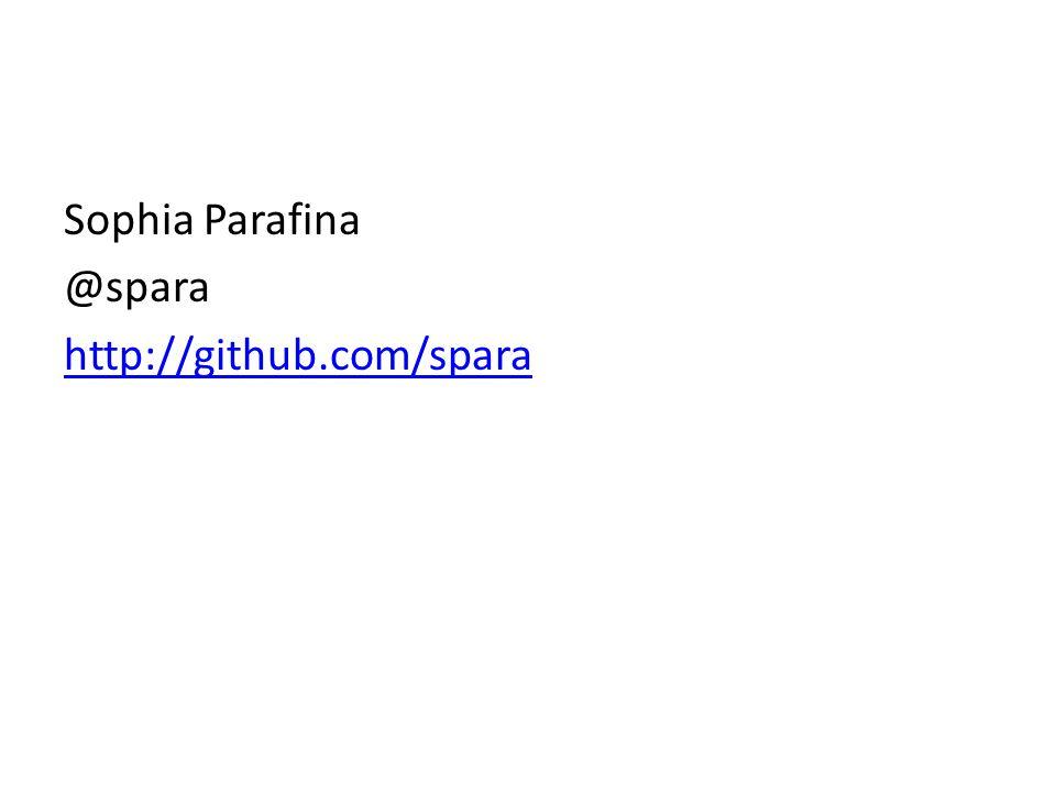 Sophia Parafina @spara http://github.com/spara
